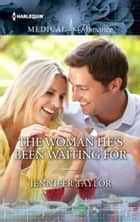 The Woman He's Been Waiting For ebook by Jennifer Taylor