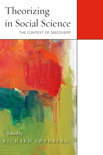 Theorizing in Social Science - The Context of Discovery ebook by