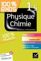 100% exos Physique-Chimie 1re S ebook by Sonia Madani, Thierry Alhalel, Nathalie Benguigui,...