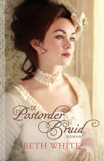 De postorderbruid - roman ebook by Beth White