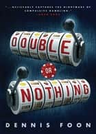 Double or Nothing ebook by Dennis Foon