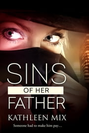 Sins of Her Father ebook by Kathleen Mix