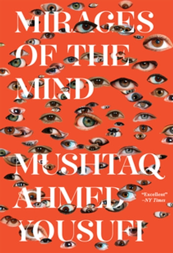 Mirages of the Mind ebook by Mushtaq Ahmed Yousufi
