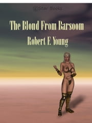 The Blond From Barsoom ebook by Robert F. Young