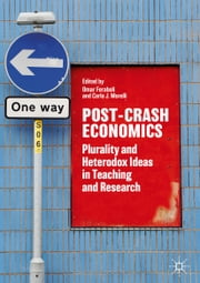 Post-Crash Economics - Plurality and Heterodox Ideas in Teaching and Research ebook by Carlo J. Morelli, Omar Feraboli