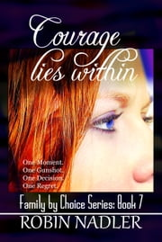 Courage Lies Within ebook by Robin Nadler
