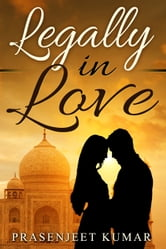 Legally in Love ebook by Prasenjeet Kumar