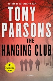 The Hanging Club - A D.C. Max Wolfe Thriller eBook by Tony Parsons