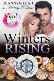 Winters Rising (Sweet & Clean edition) ebook by Audrey Delaine,Shannyn Leah