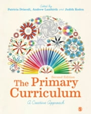 The Primary Curriculum - A Creative Approach ebook by Patricia Driscoll,Mr Andrew Lambirth,Judith Roden