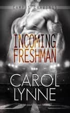 Incoming Freshman ebook by Carol Lynne