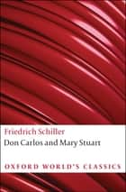 Don Carlos and Mary Stuart ebook by Hilary Collier Sy-Quia, Friedrich Schiller, Peter Oswald,...
