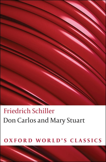 Don Carlos and Mary Stuart ebook by Friedrich Schiller,Peter Oswald,Lesley Sharpe