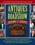 Antiques Roadshow Behind the Scenes ebook by Marsha Bemko,Mark L. Walberg