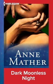 Dark Moonless Night ebook by Anne Mather