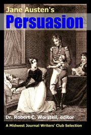 Jane Austen's Persuasion - A Midwest Journal Writers Club Selection ebook by Midwest Journal Writers' Club,Dr. Robert C. Worstell,Jane Austen