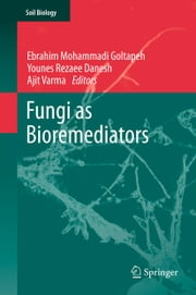 Fungi as Bioremediators ebook by Ebrahim Mohammadi Goltapeh,Younes Rezaee Danesh,Ajit Varma