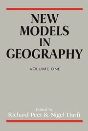 New Models In Geog V 1 ebook by Richard Peet,Nigel Thrift