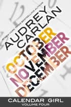 Calendar Girl: Volume Four ebook by Audrey Carlan