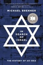 In Search of Israel - The History of an Idea ebook by Michael Brenner