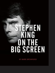 Stephen King on the Big Screen ebook by Mark Browning