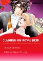 CLAIMING HIS ROYAL HEIR - Harlequin Comics ebook by Jennifer Lewis, Takako Hashimoto