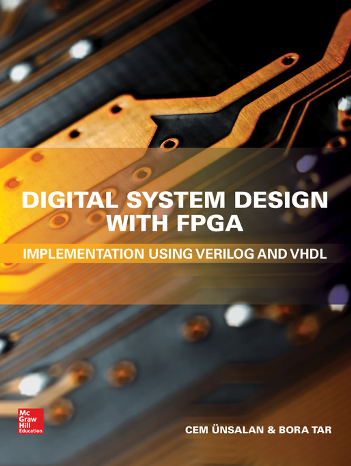 Digital System Design With Fpga Implementation Using Verilog And Vhdl Ebook By Cem Unsalan 9781259837913 Rakuten Kobo United States