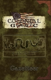 Colonial Gothic: Gazetteer ebook by Rogue Games