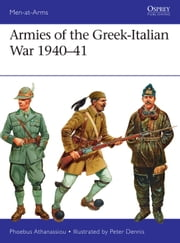 Armies of the Greek-Italian War 1940–41 ebook by Phoebus Athanassiou, Peter Dennis