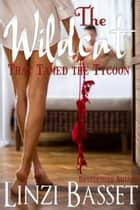 The Wildcat that Tamed the Tycoon ebook by Linzi Basset