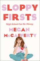 Sloppy Firsts - A Jessica Darling Novel ebook by Megan McCafferty