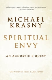 Spiritual Envy Paperback - An Agnostic's Quest ebook by Michael Krasny