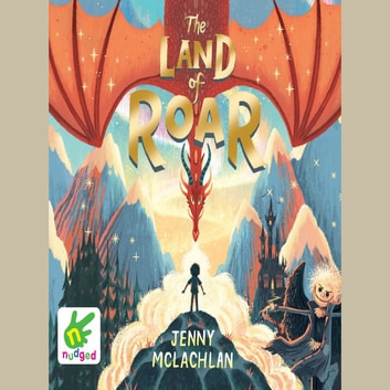 The Land of Roar - Book 1 audiobook by Jenny McLachlan
