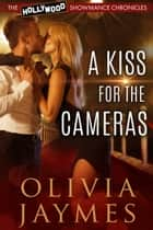 A Kiss For The Cameras ebook by Olivia Jaymes