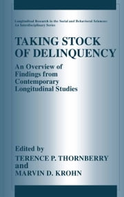 Taking Stock of Delinquency - An Overview of Findings from Contemporary Longitudinal Studies ebook by Terence P. Thornberry,Marvin D. Krohn