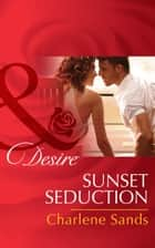 Sunset Seduction ebook by