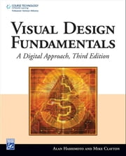 Visual Design Fundamentals ebook by CLAYTON HASHIMOTO