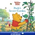 Winnie the Pooh: Pooh's Secret Garden - A Disney Storybook with Audio ebook by Disney Book Group