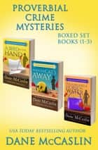 Proverbial Crime Mysteries Boxed Set (Books 1-3) ebook by Dane McCaslin