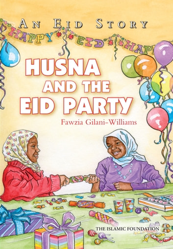 Husna and the Eid Party - An Eid Story ebook by Fawzia Gilani