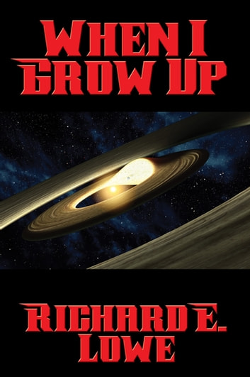 When I Grow Up ebook by Richard E. Lowe