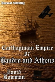 Carthaginian Empire 07: Handro and Athens ebook by David Bowman