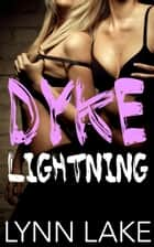 Dyke Lightning ebook by Lynn Lake