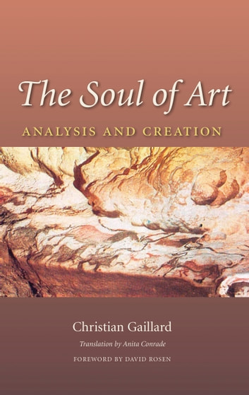 The Soul of Art - Analysis and Creation ebook by Christian Gaillard