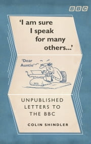 I'm Sure I Speak For Many Others… - Unpublished letters to the BBC ebook by Colin Shindler