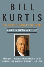 Death Penalty on Trial - Crisis in American Justice ebook by Bill Kurtis