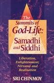 The Summits of God-Life: Samadhi and Siddhi