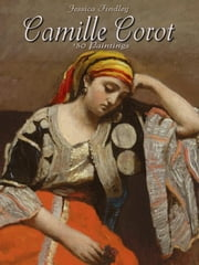 Camille Corot: 130 Paintings ebook by Jessica Findley