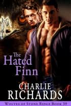 The Hated Finn ebook by Charlie Richards