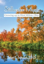 Stillwater Mysts - Growing up in West Milton, Ohio ebook by Robert E. Saltmarsh, ED.D.